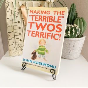 Making the terrible twos terrific by John Rosemond
